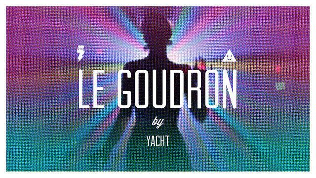 Le Goudron