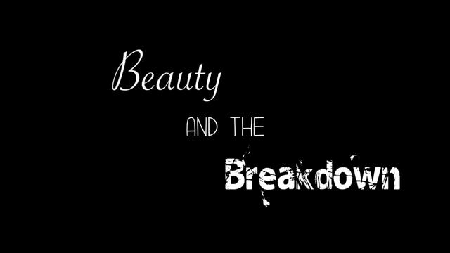 Beauty and the Breakdown