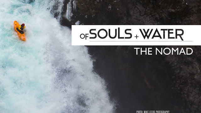 Of Souls + Water: The Nomad - Kayaking