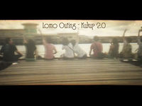 Lomo Outing - Kukup 2.0 (01:32)