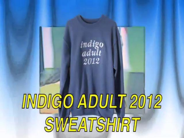 ENERGIZE YOUR INDIGO ~ INDIGO ADULT 2012 SWEATSHIRT
