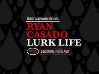 Ryan Casado Lurk Life Vol. 1