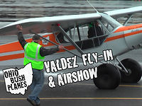 Valdez Fly In and Air Show -- 2012 -- Ohio Bush Planes Edition