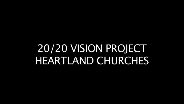 Heartland Churches Share 20/20 Vision Video
