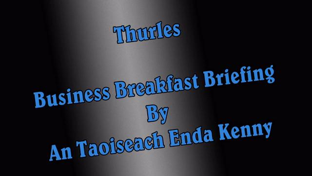 Thurles Business Breakfast Briefing By An Taoiseach Enda Kenny