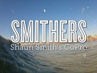SMITHERS Shaun Smith's GoPro coming soon....
