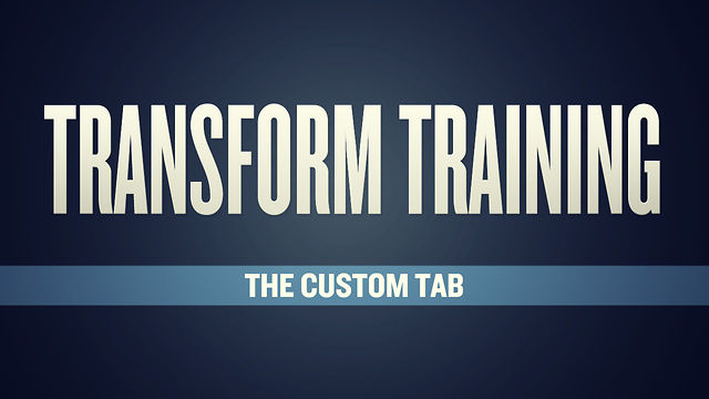 Transform Training: Custom Tab