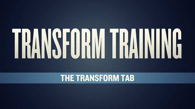 Transform Training: The Transform Tab
