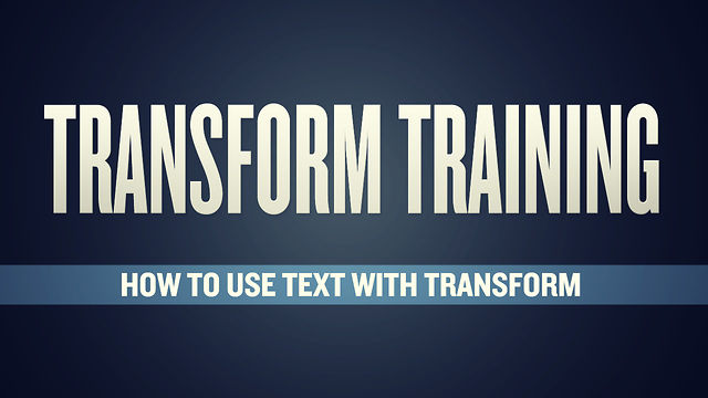 Transform Training: How To Use Text With Transform