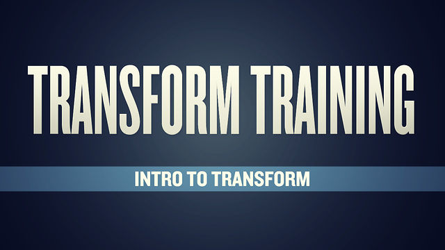 Transform Training: Intro To Transform