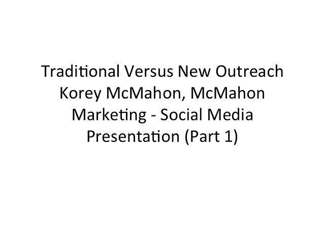 Korey McMahon - Traditional vs New Outreach (Pt1)