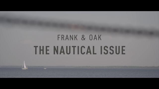 The Nautical Issue - Frank & Oak
