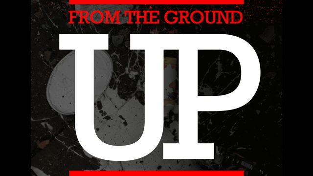 FROM THE GROUND UP
