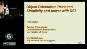 Trygve Reenskaug - Object Orientation Revisited. Simplicity and power with DCI.