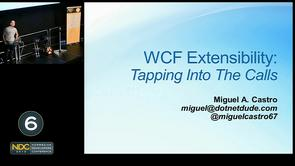 Miguel Castro - WCF Extensibility: Tapping into the calls