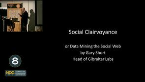 Gary Short - Social Clairvoyance - Data mining the social web
