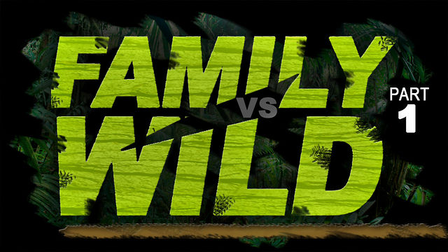 "April 29, 2012 ""Family VS Wild"" Part 1"