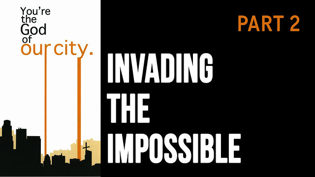 "August 9, 2009, ""Prayer, Invading The Impossible"""