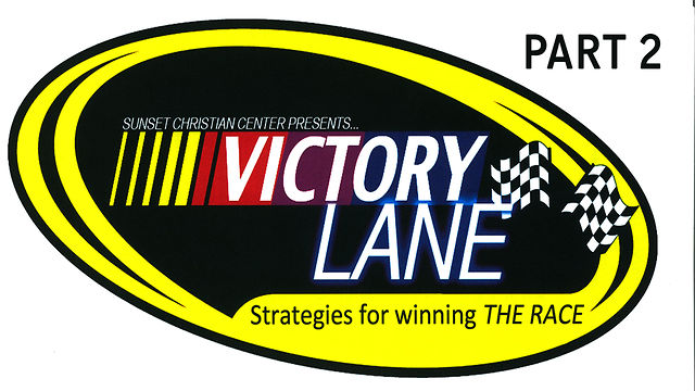 "September 6, 2009, ""Victory Lane"" Part 2 - How to Avoid Wrecking your Life"