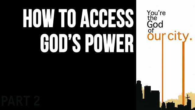 "September 13, 2009 ""How To Access God's Power"""