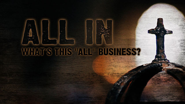 "November 13, 2011: ""All In"" - What's This ALL IN Business?"
