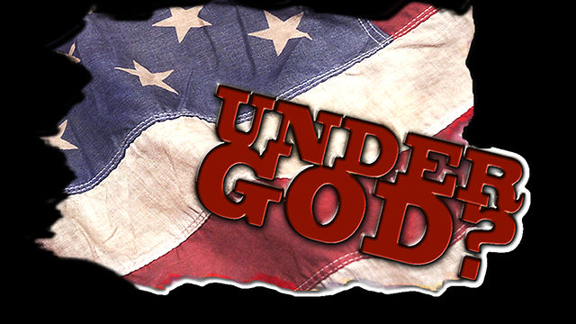 July 3, 2011, &quot;Under God?&quot;