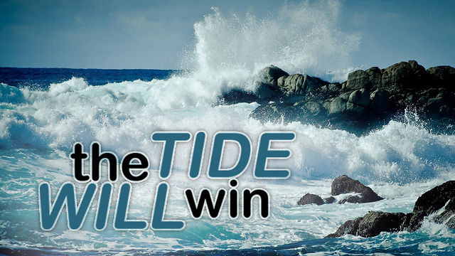 "June 26, 2011, ""The Tide Will Win"""