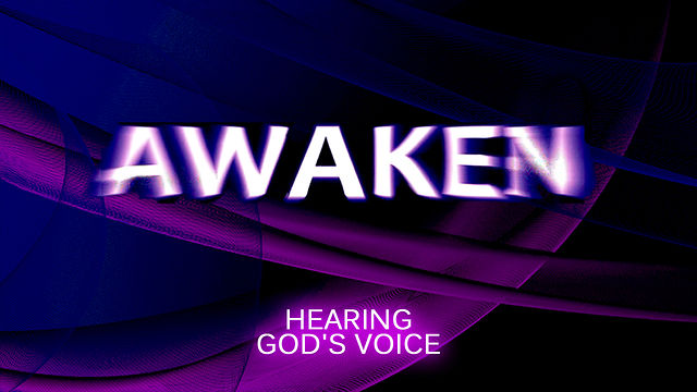 March 13th, 2011, Awaken: Hearing God's Voice