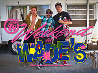 Weekend At Wade's