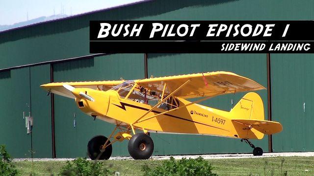 Bush Pilot Episode 1 Sidewind landing