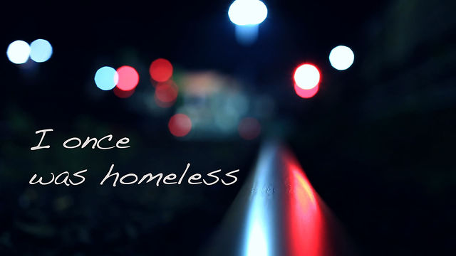 I once was homeless