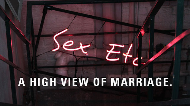 Sex Etc Part 2: A High View Of Marriage
