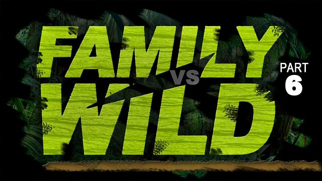 "June 17 2012, ""Family VS Wild"" The Role of the Husband, Part 6"