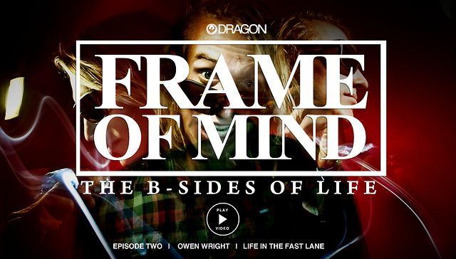 FRAME OF MIND | EPISODE TWO OF FOUR | OWEN WRIGHT | LIFE IN THE FAST LANE
