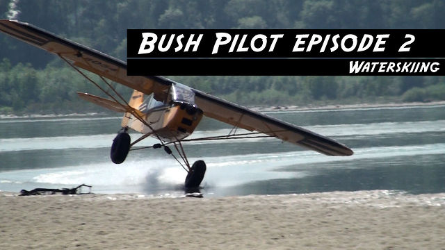 Bush Pilot Episode 2 Water skiing