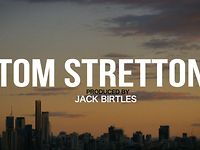 Tom Stretton - 2012 Prodcued by Jack Birtles