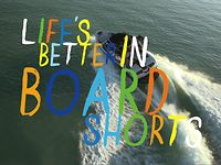 Life's Better in Boardshorts - Wake Long Form