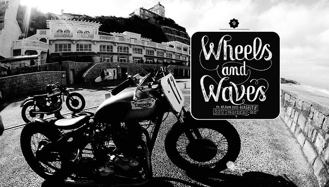 Wheels &amp; Waves &#8211; Motorcycle Event &#8211; Biarritz
