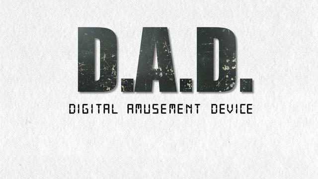 D.A.D.  Digital Amusement Device