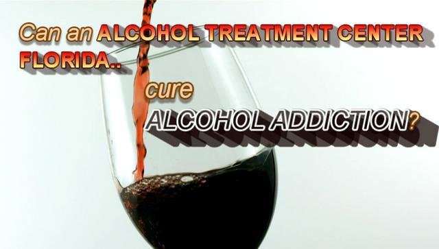 can alcohol treatment center florida cure alcohol addiction 1-855-885-8651