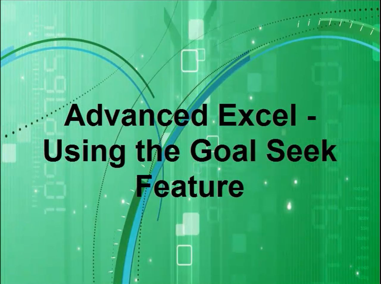 Advanced Excel - Goal Seek