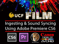 Premiere Pro CS6: Ingest &amp; Sound Sync