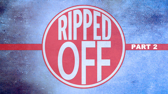 "July 1, 2012 ""Ripped Off"" Part 2"