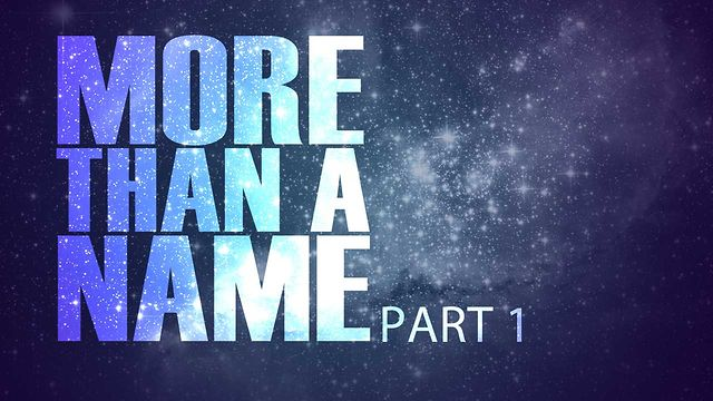 "July 8, 2012 ""More Than A Name"" Part 1"