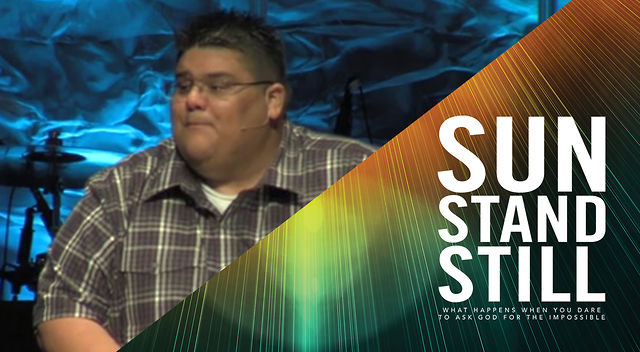 7.8.12 / Sun Stand Still pt. 6 - Assoc. Pastor Ray Vela &quot;Believe what He says&quot;