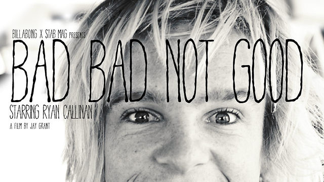 BAD BAD NOT GOOD - A short film starring Ryan Callinan