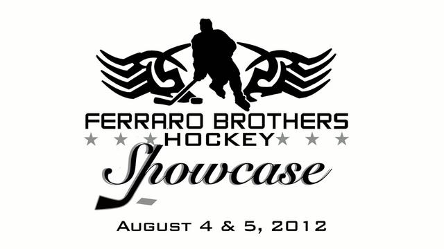 Ferraro Brothers Hockey Showcase - August 4 &amp; 5, 2012
