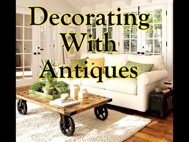 decorating with antiques on vimeo