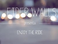 Eider Walls - Enjoy the ride (vimeo)