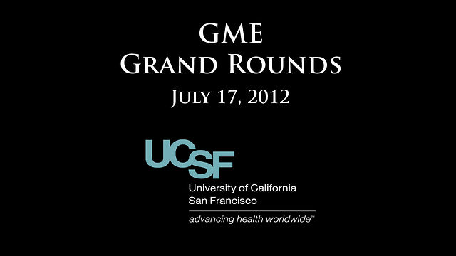 July 17, 2012 - GME Grand Rounds - Robert B. Baron, MD, MS